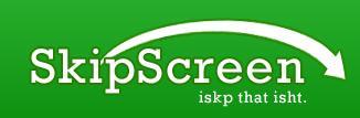 skip Screen